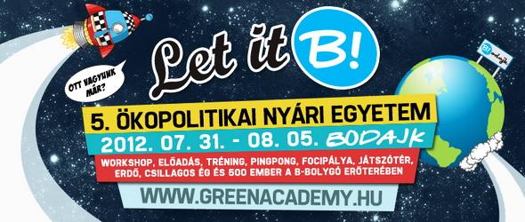 Let it B! - Ökopolitikai Nyári Egyetem Bodajkon