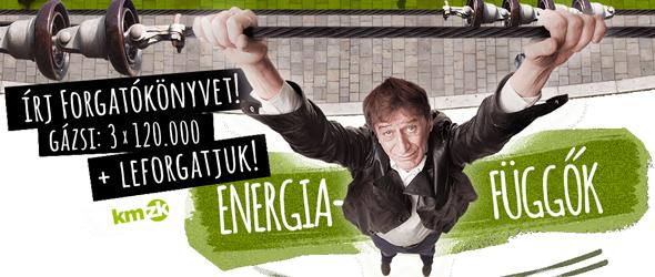 Írj forgatókönyvet az energiafüggőségről!